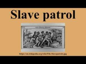 Patrollers slave police